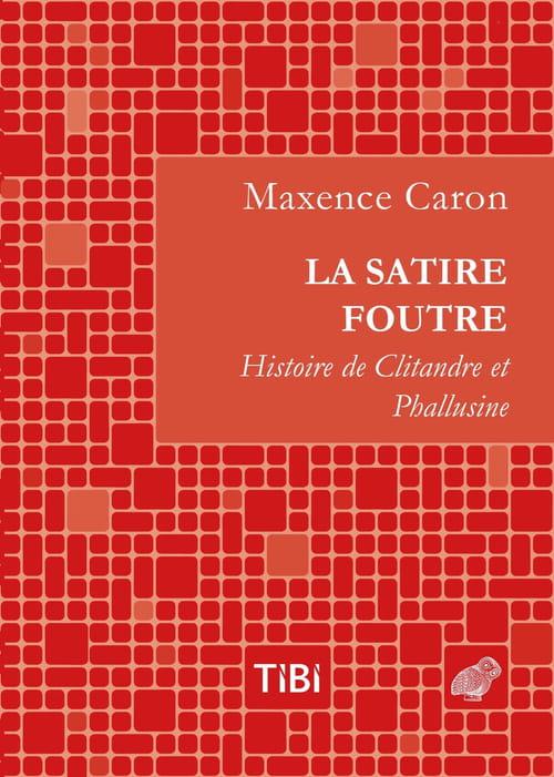 La Satire Foutre de Maxence Caron