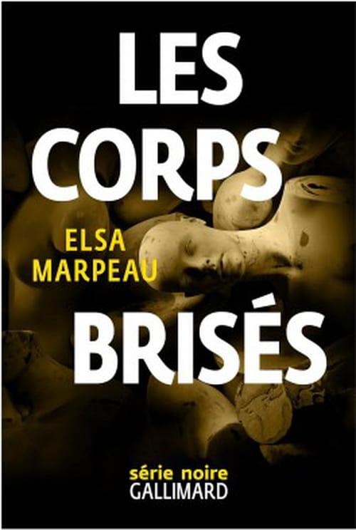 Elsa Marpeau, Les corps brisés : Au bout de la folie