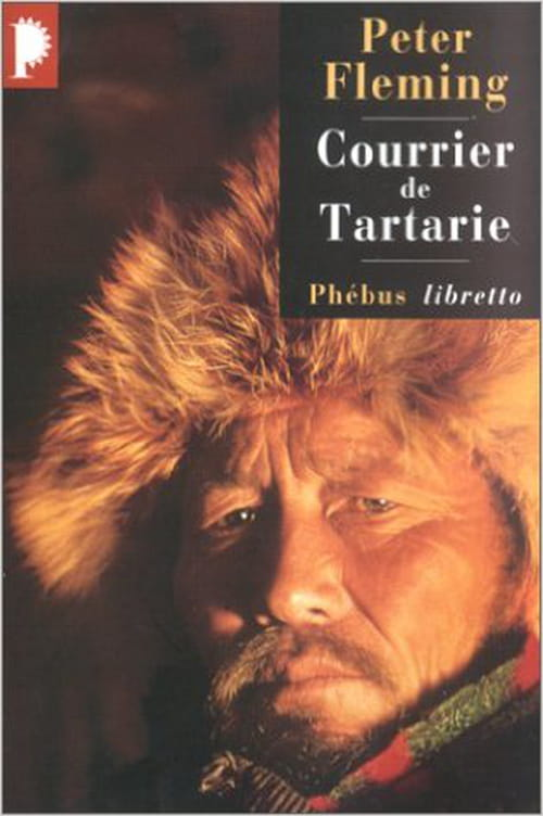 Courrier de Tartarie (Peter Fleming)