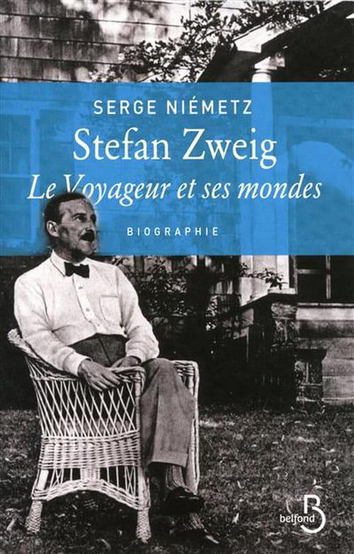 """Serge Niémetz, """"Stefan Zweig - Le Voyageur et ses mondes"""" : la biographie de référence"""