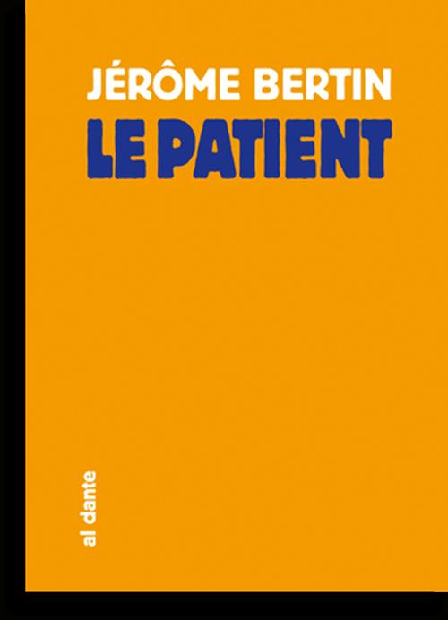 Le patient de Jérôme Bertin : la poésie en prose.