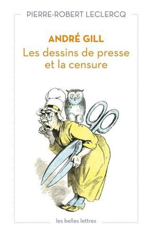 André Gill. Les dessins de presse et la censure : les ravages d'Anastasie