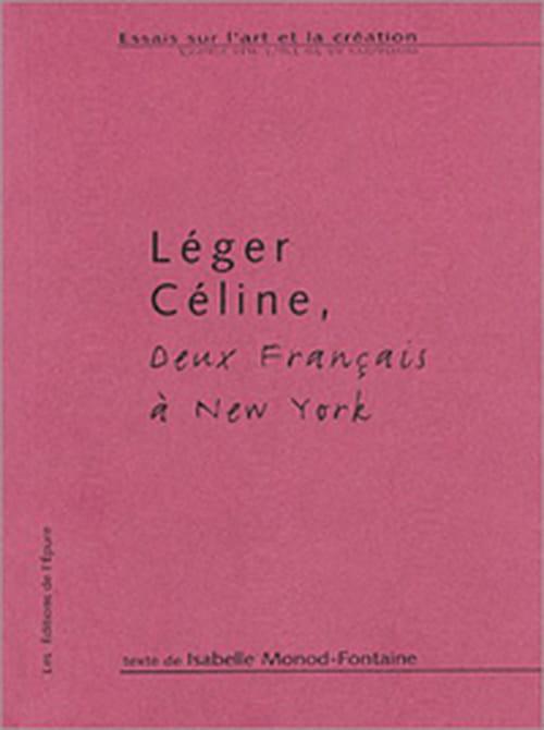Fernand Léger et Louis-Ferdinand Céline, deux français à New-York
