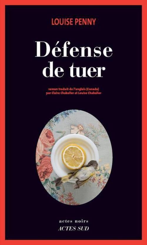 """"""" Défense de tuer""""- la quatrième enquête de l'inspecteur-chef Armand Gamache."""