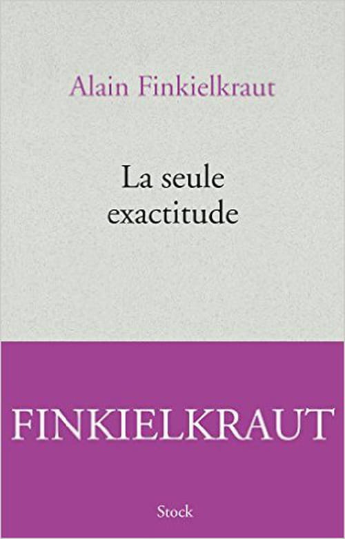 La seule exactitude d'Alain Finkelkraut