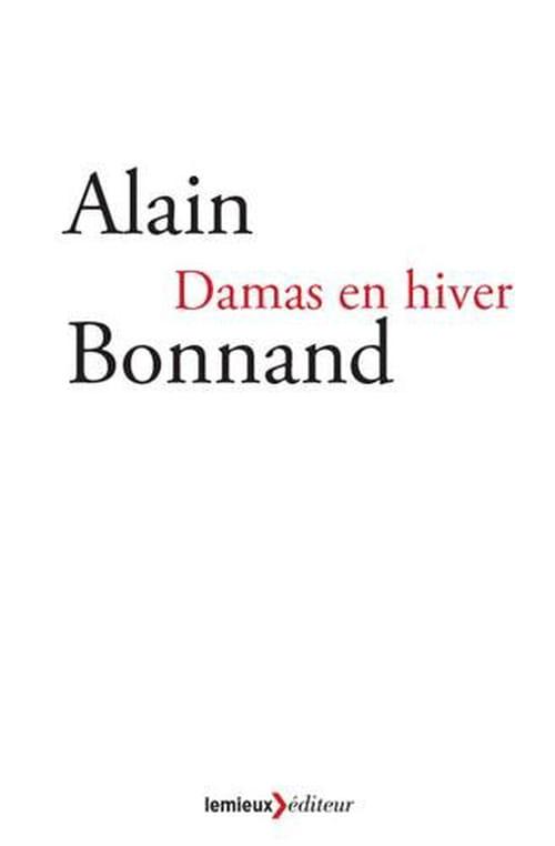 Alain Bonnand, Damas en hiver: rendre le monde moins lourd