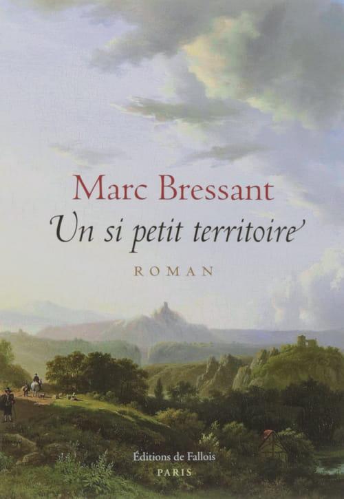 Marc Bressant. Un si petit territoire (et de si vastes perspectives)