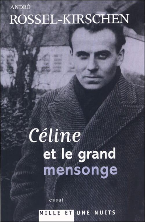 """""""Céline et le grand mensonge"""" d'André Rossel-Kirschen, retour sur les scandales et le génie littéraire"""