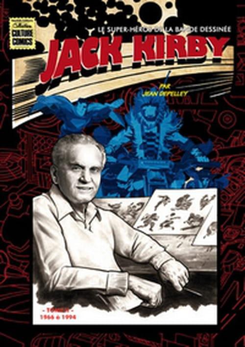 """Jack Kirby, """"Le super-héros de la bande dessinée"""", tome 2 - 1966 à 1994"""