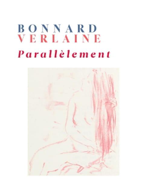 Verlaine & Bonnard célèbrent le sexe libre