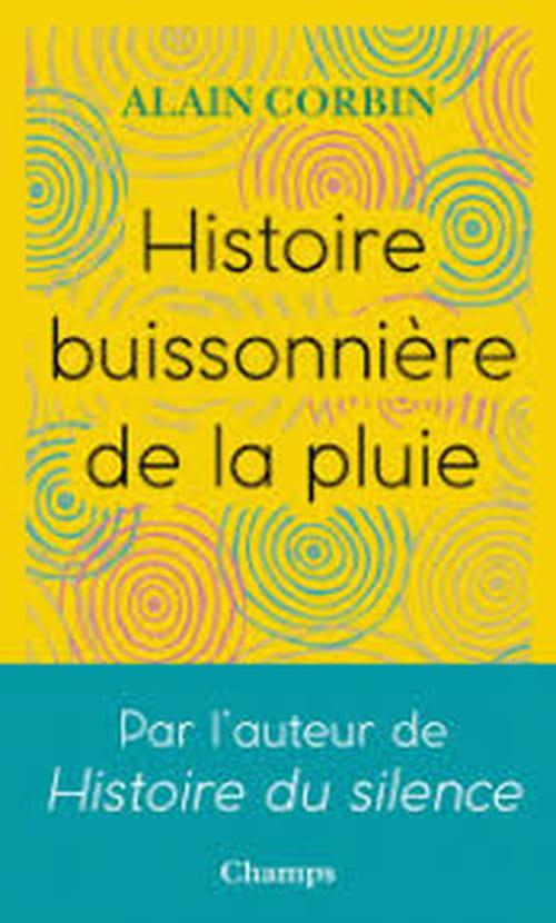 Alain Corbin, Histoire buissonnière de la pluie : Que d'eau ! que d'eau !