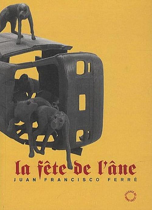 Juan Francisco Ferré, La Fête de l'âne : Terreur transgenre