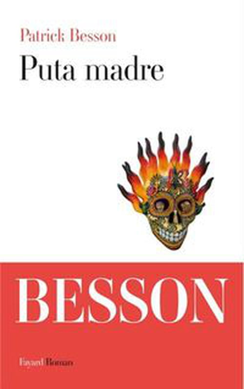 Patrick Besson, Puta Madre : l'art du thriller
