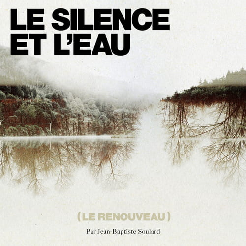 Jean-Baptiste Soulard réédite son disque Le Silence et l'Eau, inspiré par Sylvain Tesson