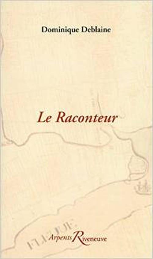 Éloge de la nitescence : «Le Raconteur», un roman de Dominique Deblaine