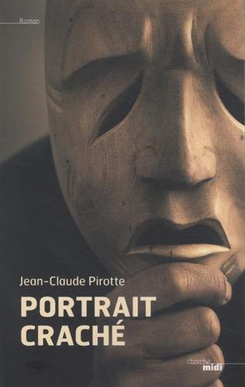 Jean-Claude Pirotte, Portrait craché : La mort est voyageuse