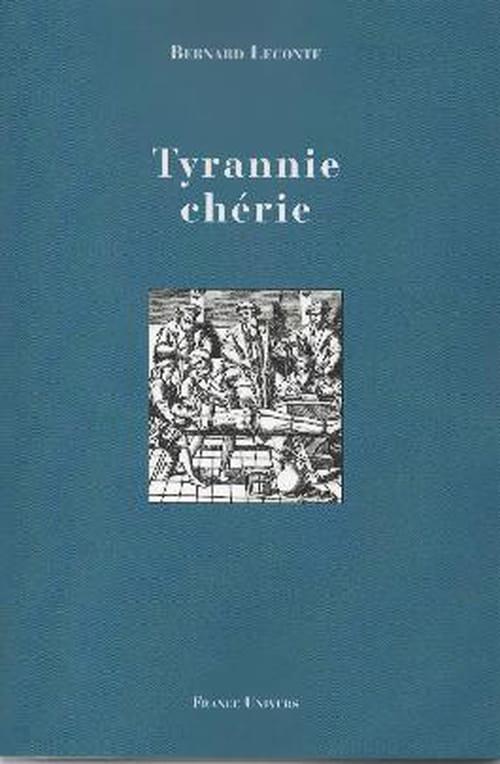 """""""Tyrannie chérie"""" : Leconte à rebours"""