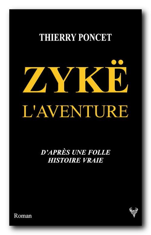 Zykë, L'Aventure
