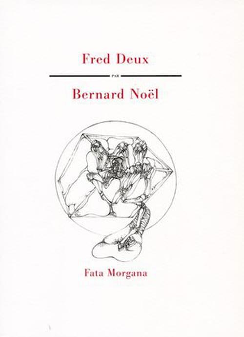 À corps perdus, accords ouverts: Fred Deux par Bernard Noël