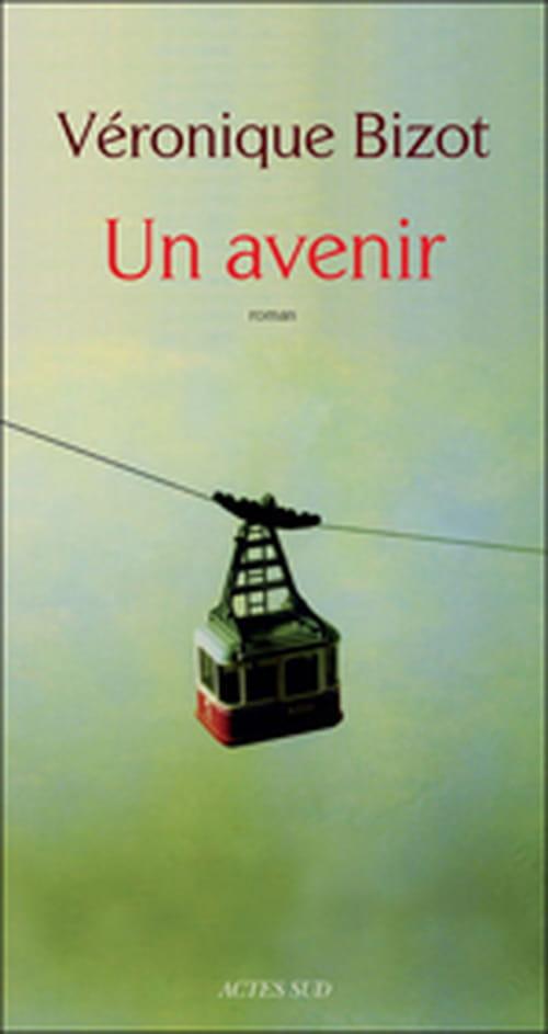 """Véronique Bizot, """"Un avenir"""" : lire. L'avenir de l'homme"""