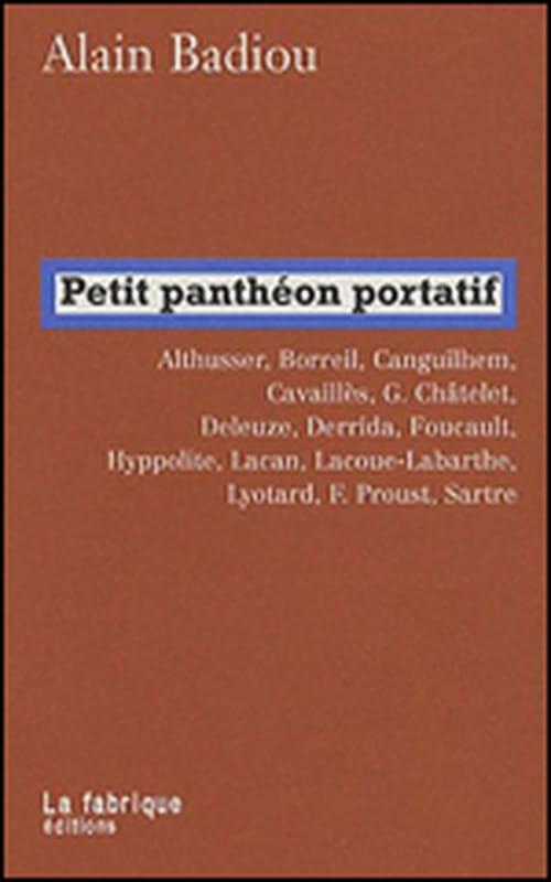 """Le """"Petit panthéon portatif"""" d'Alain Badiou"""
