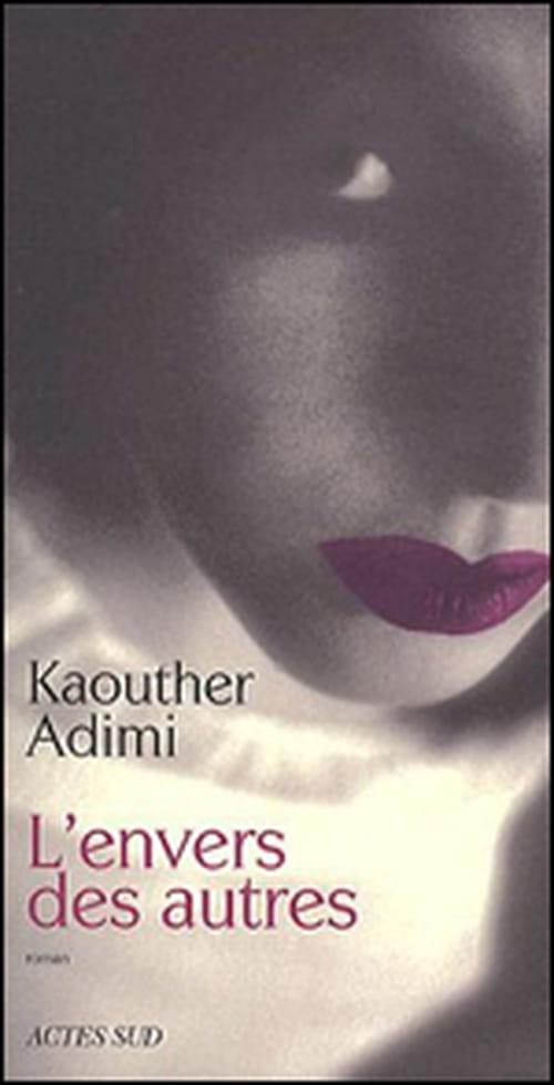 """""""L'Envers des autres"""" de Kaouther Adimi, premier roman paru initialement en Algérie en juin 2010"""