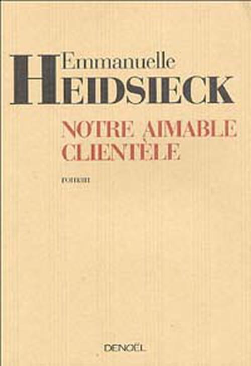 Notre aimable clientèle ou le miroir social d'Emmanuelle Heidsieck