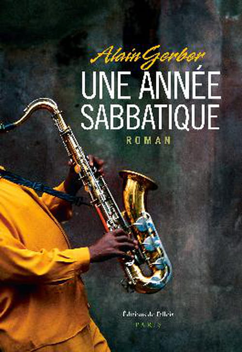 Alain Gerber, Une année sabbatique : Une somptueuse méditation sur l'art
