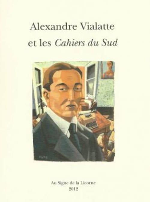 Alexandre Vialatte : sa correspondance avec les Cahiers du Sud