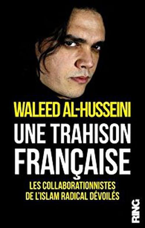 Une trahison française, les collaborationnistes de l'Islam radical dévoilés