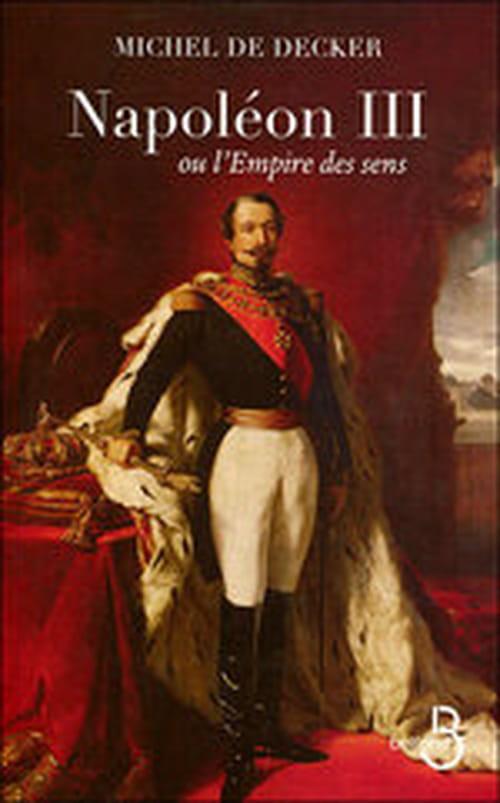"""""""Napoléon III ou l'empire des sens"""", une histoire par l'alcôve"""