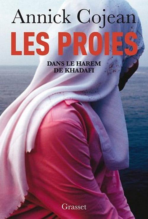 """Annick Cojean, """"Les proies dans le harem de Kadhafi"""" : Dutroux au pouvoir"""