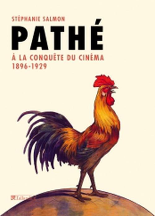 Pathé, à la conquête du cinéma, 1896-1929