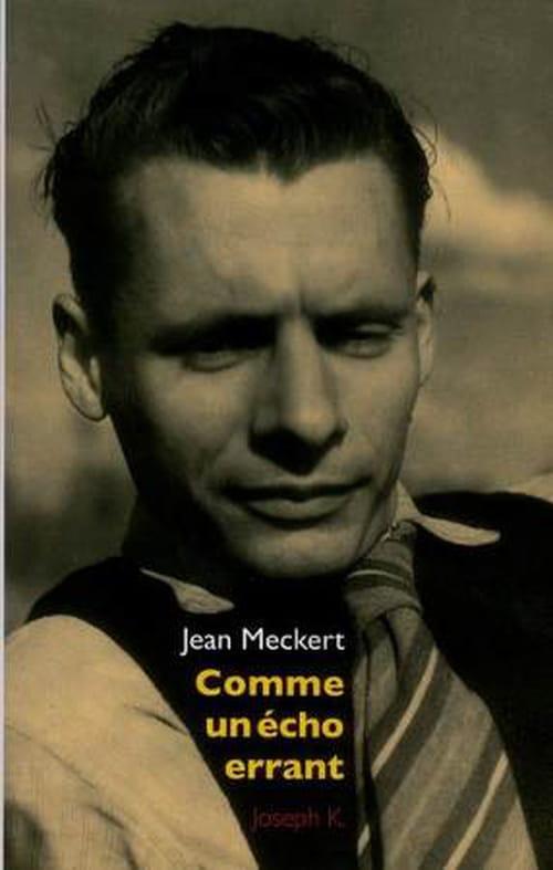 """""""Comme un écho errant"""", inédit de Jean Meckert, autobiographie à la troisième personne et drame universel"""