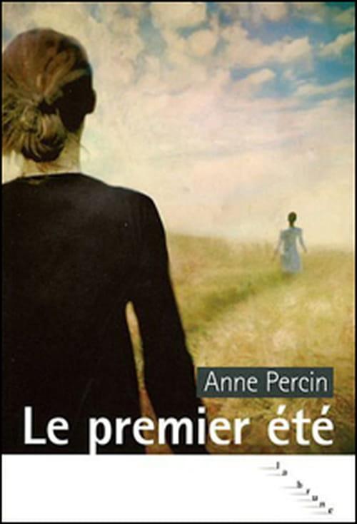"""Fulgurance  d'Anne Percin : """"Le premier été"""""""