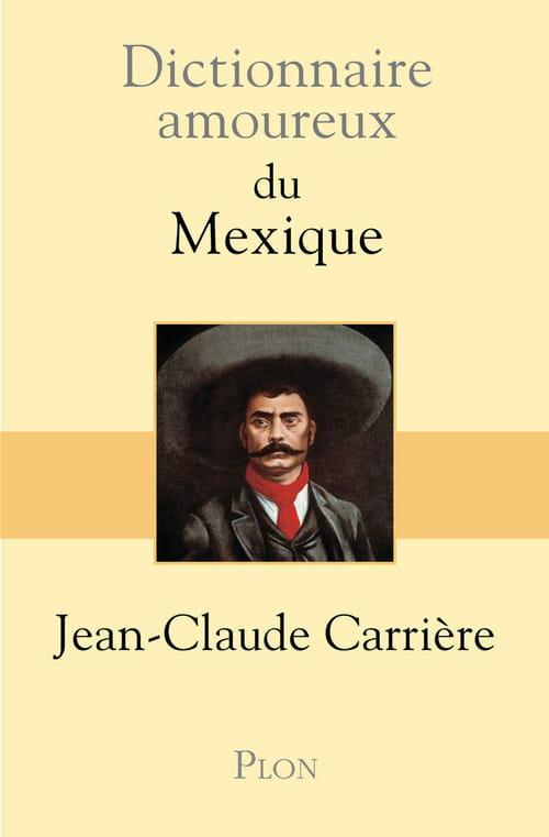 Jean-Claude Carrière & Le dictionnaire amoureux du Mexique