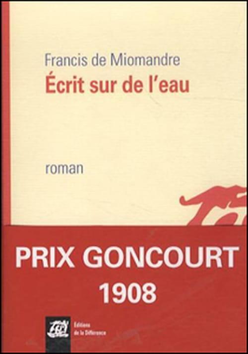 Le prix Goncourt est attribué à... Écrit sur de l'eau, en 1908