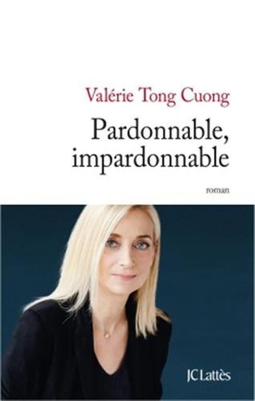 Pardonnable, Impardonnable de Valérie Tong Cuong : Tous coupables, tous responsables