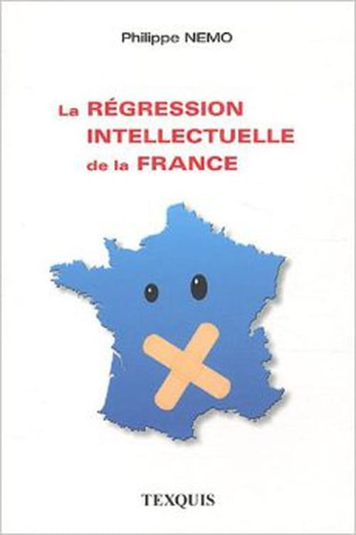 Constat implacable signé Philippe Nemo : la régression intellectuelle de la France