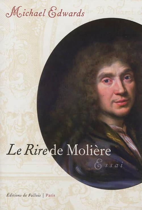 Le Rire de Molière, de Michael Edwards : Une révision salutaire