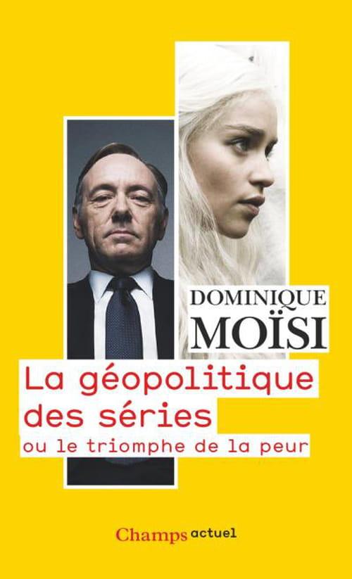 Dominique Moïsi et La Géopolitique des séries