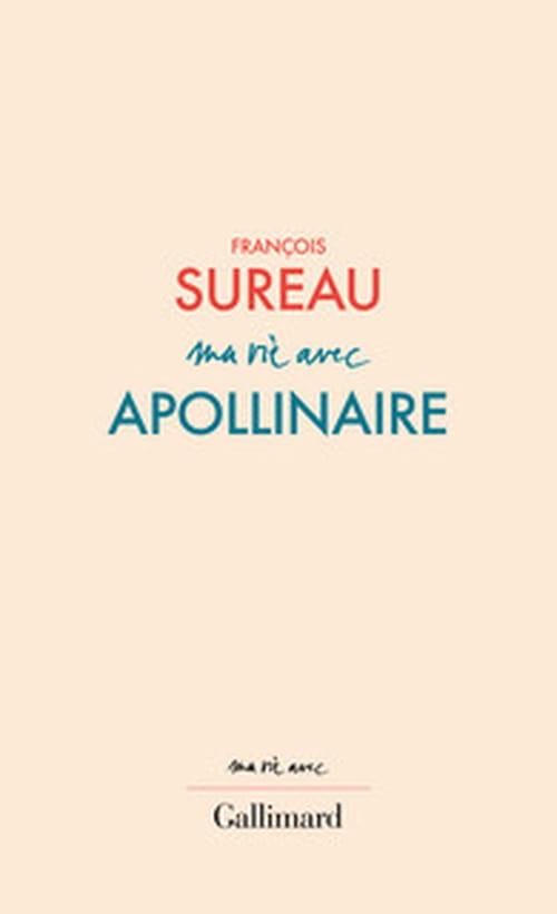 François Sureau et Apollinaire : la recherche d'un absolu