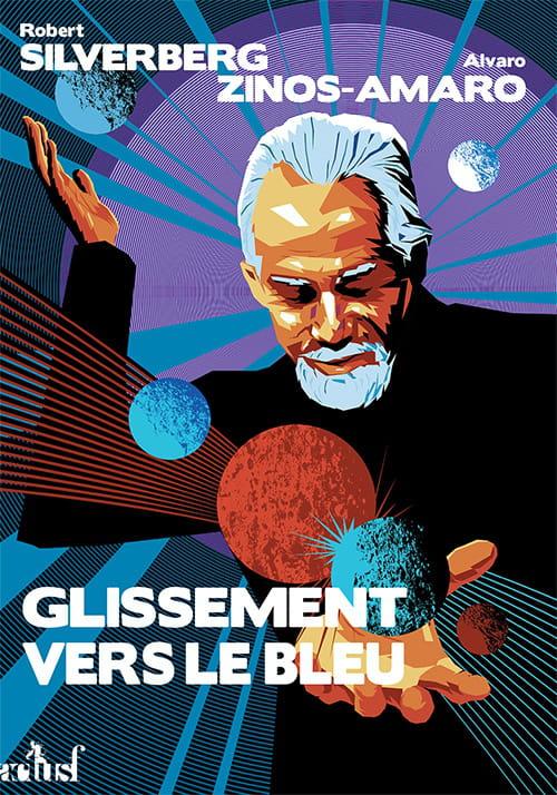 """""""Glissement vers le bleu"""", le grand adieu de Robert Silverberg"""