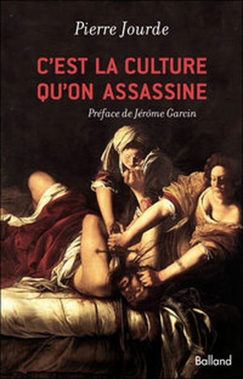 C'est la culture qu'on assassine, recueil d'articles de Pierre Jourde