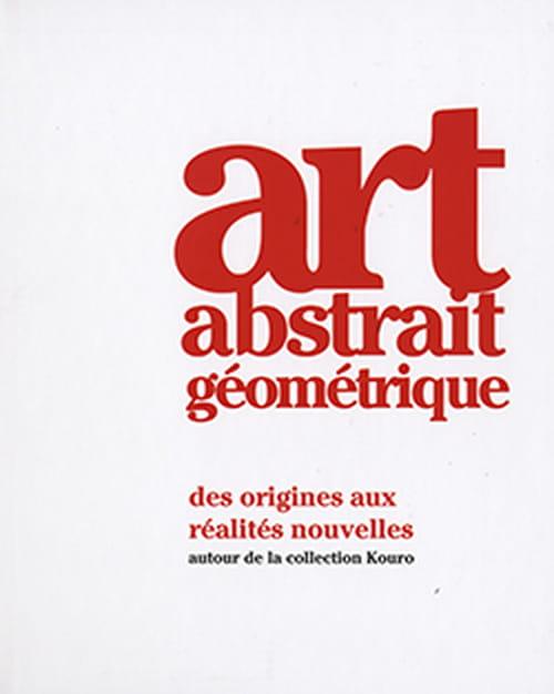 L'histoire de l'abstraction géométrique sous nos yeux