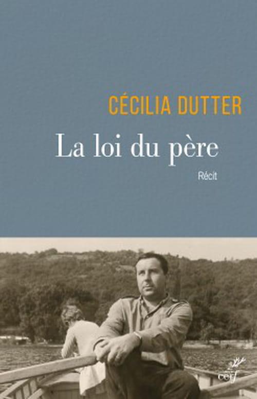 Cécilia Dutter, La loi du père : Un chemin de vie