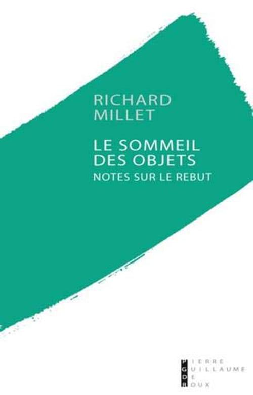 Richard Millet, Le Sommeil des objets : Finitudes