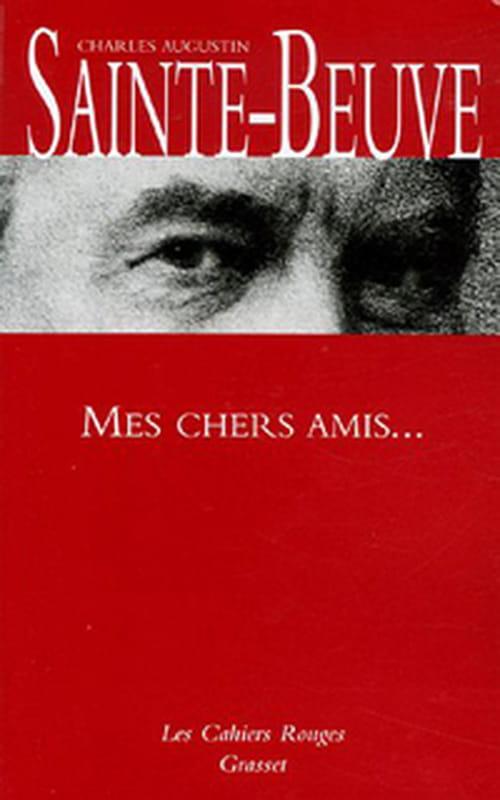 """Sainte-Beuve, """"Mes chers amis..."""""""
