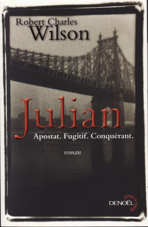 "Robert Charles Wilson :""Julian"", derrière le masque"