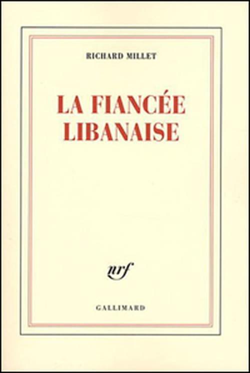 """Mémoires d'en face ou """"La fiançée libanaise"""" de Richard Millet"""